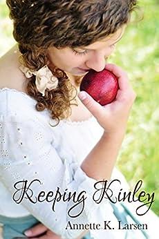 Keeping Kinley (Books of Dalthia Book 5) by [Larsen, Annette K.]