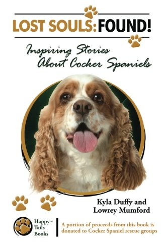 - Lost Souls: Found! Inspiring Stories About Cocker Spaniels