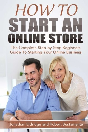 How To Start An Online Store  How To Start an Online Store  The Complete 41e98e455eaab