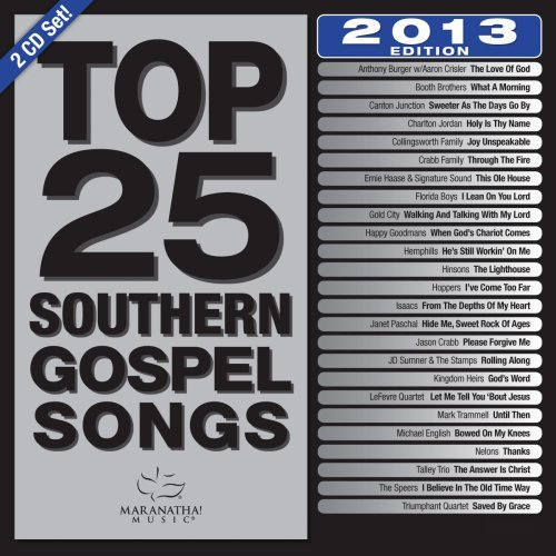 Top 25 Southern Gospel Classics 2013 Edition (Audio Southern)