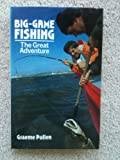 Big Game Fishing Great Adventure, Pullen, Graeme, 0946609446