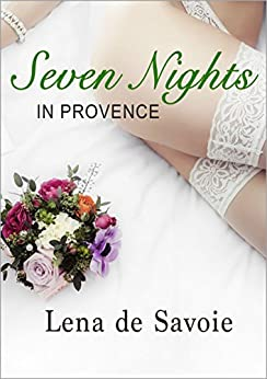 Seven Nights in Provence by Lena De Savoie