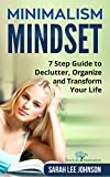 japanese art of organizing - Minimalism Mindset: Declutter, Organize and Transform Your Life 7 Step Guide (Organizing, Japanese Art of Minimalism, Success, Productivity, Life, Clean, ... Home, Mind, Habit, Stress-Free, Freedom)