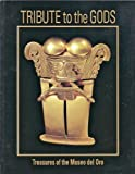 img - for Tribute to the Gods: Treasures of the Museo Del Oro book / textbook / text book