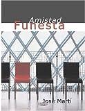 Amistad Funesta, José Martí, 1426463294