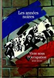 img - for Les Annees Noires: Vivre Sous L'occupation (French Edition) by Henry Rousso (1997-12-29) book / textbook / text book