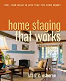 Home Staging That Works, Starr C. Osborne, 0814415229