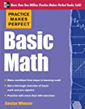 Practice Makes Perfect Basic Math, Carolyn Wheater, 0071778454