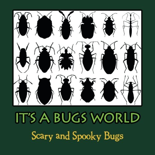 Its A Bugs World: Scary and Spooky Bugs (Bug World)