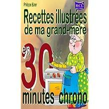 Recettes illustrées de ma grand-mère en 30 minutes chrono (French Edition)