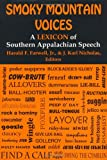 Smoky Mountain Voices : A Lexicon of Southern Appalachian Speech Based on the Research of Horace Kephart, , 0813118239