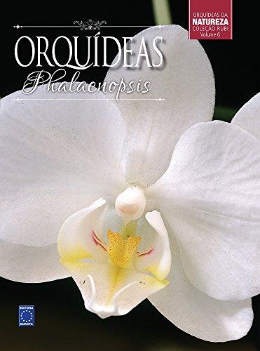 Orquídeas Phalaenopsis - Volume 6. Coleção Rubi