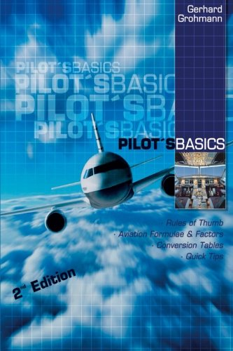 Pilot's Basics: Easy to use Rules of Thumb, Formulae and Factors for every pilot.