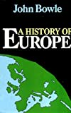 A History of Europe : A Cultural and Political Survey, Bowle, John, 0226068560
