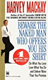 Beware the Naked Man Who Offers You His Shirt, Harvey Mackay, 0804105839