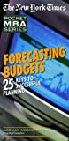 Forecasting Budgets : 25 Keys to Successful Planning (The New York Times Pocket MBA Series)