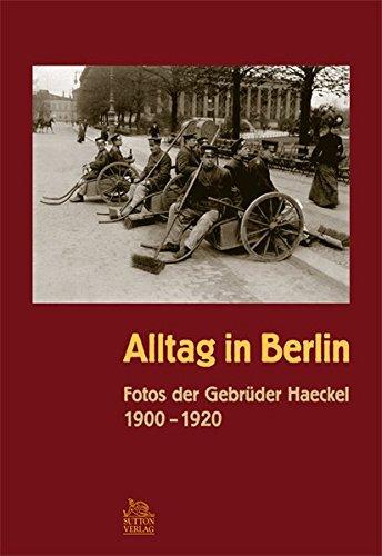 Alltag in Berlin: Fotos der Gebrüder Haeckel 1900-1920 (Archivbilder)