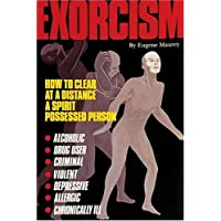 Exorcism: How to Clear at a Distance a Spirit Possessed Person
