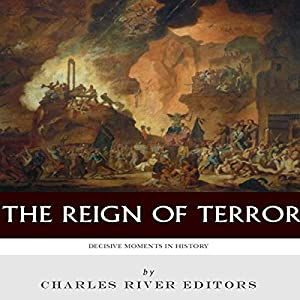Decisive Moments in History: The Reign of Terror Audiobook