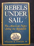 Rebels under Sail, William M. Fowler, 0684145839