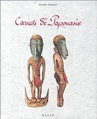 Carnets de Papouasie par Nicolas Garnier