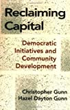 Reclaiming Capital, Christopher Gunn and Hazel D. Gunn, 0801495741