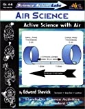 Air Science : Active Science with Air, Shevick, Edward, 1573101427