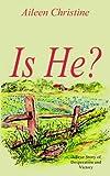 Is He?, Aileen Christine, 1418448087