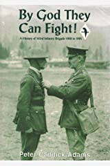 By God they can fight!: a history of the 143rd Infantry Brigade 1908-1995 Paperback