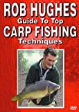 Rob Hughes Guide To Top Carp Fishing Techniques [DVD] [2004]