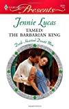 Tamed: the Barbarian King, Jennie Lucas, 0373129165