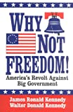 Why Not Freedom!, James R. Kennedy and Walter D. Kennedy, 1565541529