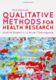 Qualitative Methods for Health Research, Green, Judith and Thorogood, Nicki, 1446253082
