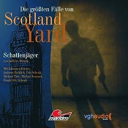 Schattenjäger (Die größten Fälle von Scotland Yard)