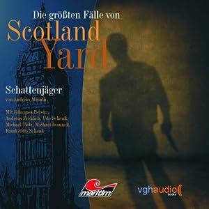 Schattenjäger (Die größten Fälle von Scotland Yard) Hörspiel