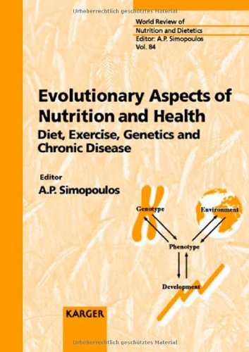 Evolutionary Aspects of Nutrition and Health: Diet, Exercise, Genetics and Chronic Diseases (World Review of Nutrition and Dietetics, Vol. 84) (v. 84) by S. Karger