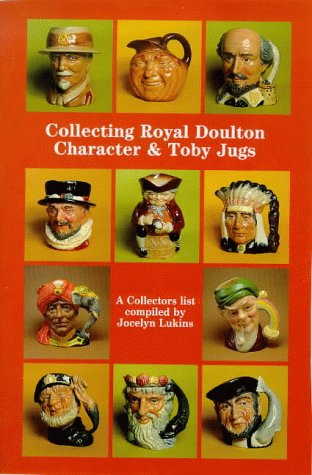Collecting Royal Doulton Character and Toby Jugs Diamond Jubilee 1934-1994 (Doulton Collectables Series)