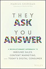 They Ask You Answer: A Revolutionary Approach to Inbound Sales, Content Marketing, and Today's Digital Consumer Hardcover