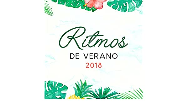 Ritmos de Verano 2018 by Chill Out Beach Party Ibiza on Amazon Music - Amazon.com