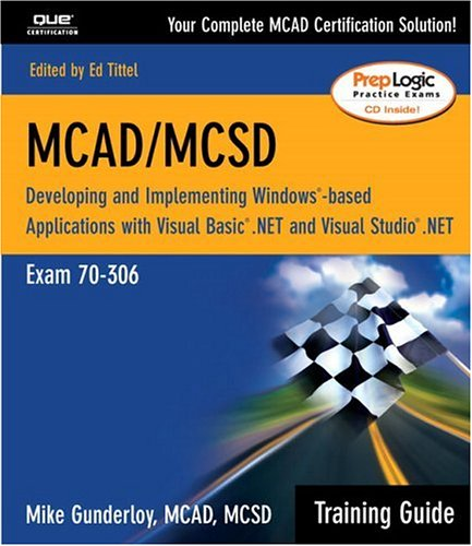 Download MCAD/MCSD Training Guide (70-306): Developing and Implementing Windows-Based Applications with Visual Basic.NET and Visual Studio.NET PDF