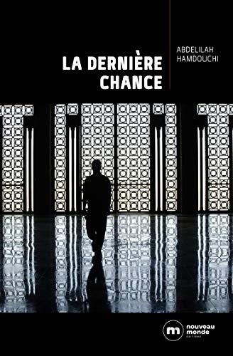 La Dernière Chance (ROMANS POLICIER) (French Edition)