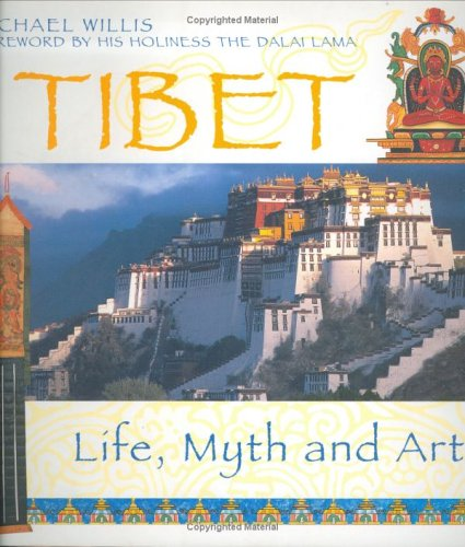 Tibet: Life; Myth and Art