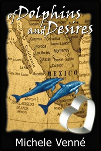 Of Dolphins and Desires: Michele Venne: 9780615290195 ...