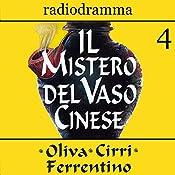Il mistero del vaso cinese 4 | Carlo Oliva, Massimo Cirri, G. Sergio Ferrentino
