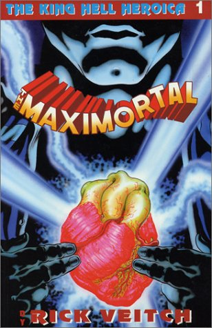 Download The Maximortal Collected Edition #1: The King Hell Heroica Volume 1 pdf