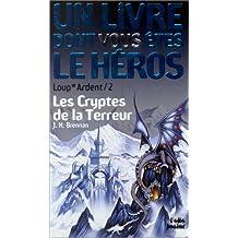 CRYPTES DE LA TERREUR (LES) (LOUP ARDENT 02)