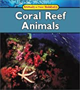 Coral Reef Animals (Animals in Their Habitats)