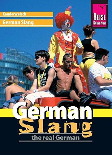 Reise Know How Sprachführer German Slang   The Real German  Kauderwelsch Band 188