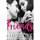 Just Friends: College Romance (#JustFriends Book 1)