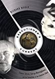Executioner's Current: Thomas Edison, George Westinghouse, and the Invention of the Electric Chair
